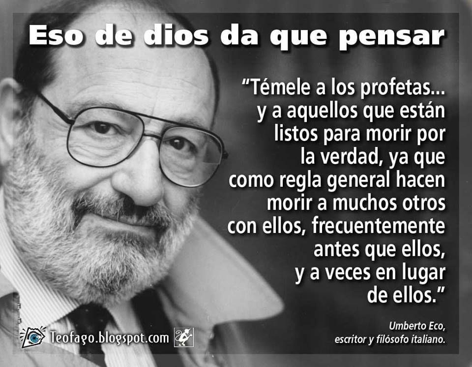 Anoche, 19 de febrero, falleció Umberto Eco en Milán, Italia. Que ...