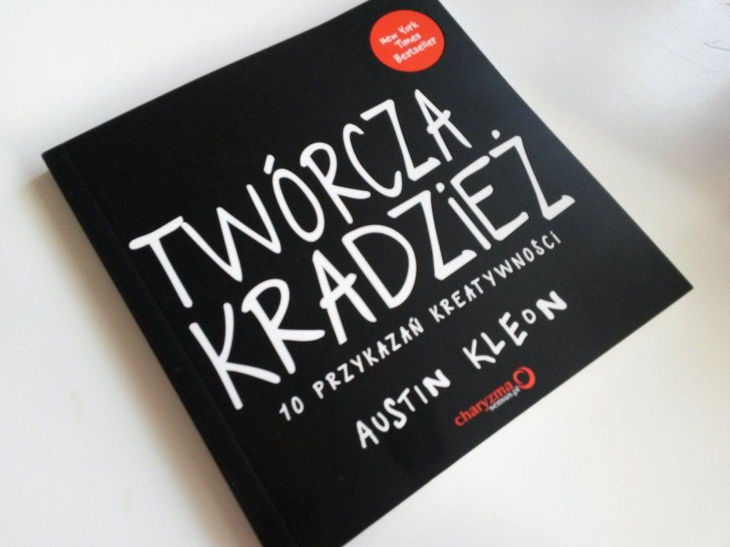 Twórcza kradzież. 10 przykazań kreatywności – recenzja   Book worth  reading, Book cover, Worth reading