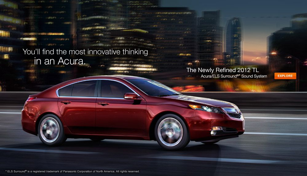 Acura... the only car I'll drive.... well, until kids