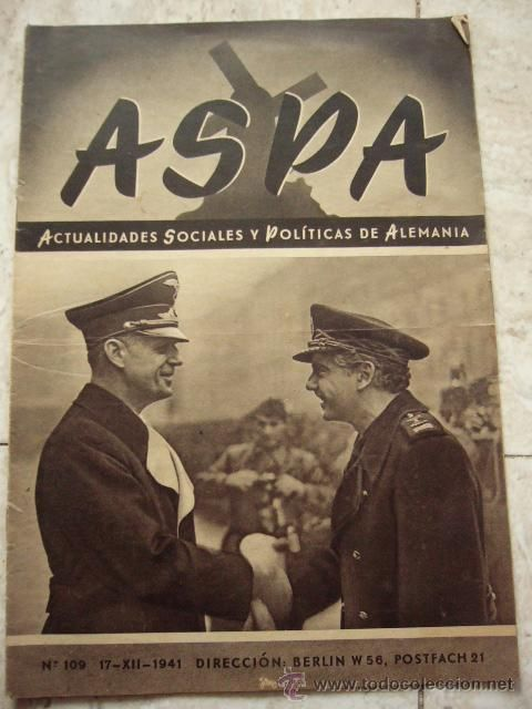 REVISTA ASPA. Nº 109. 17-XII-1941. FIRMA DEL PACTO EUROPEO ANTICOMUNISTA - DIVISION AZUL... (Militar - II Guerra Mundial)