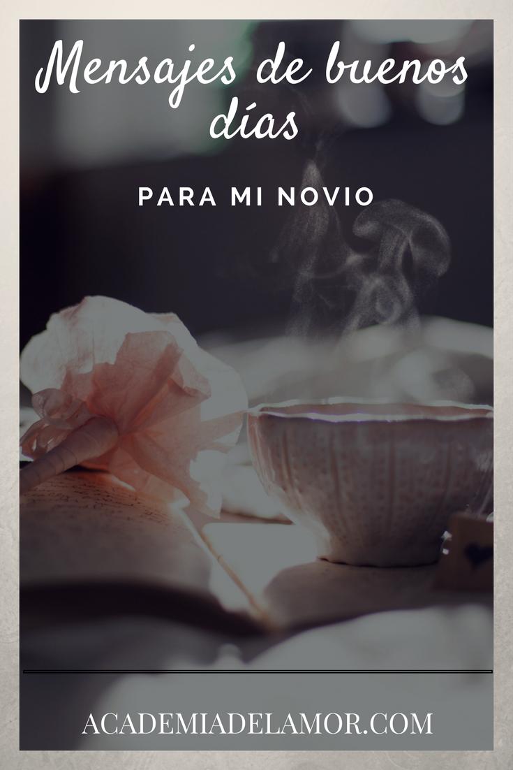 69 Mensajes De Buenos Dias Para Mi Novio La Mas Bonita Seleccion