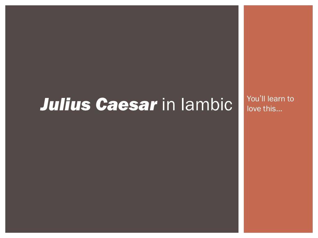 Iambic Pentameter Julius Caesar By Suzanne