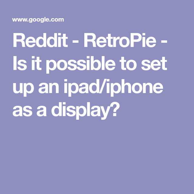 Reddit - RetroPie - Is it possible to set up an ipad/iphone
