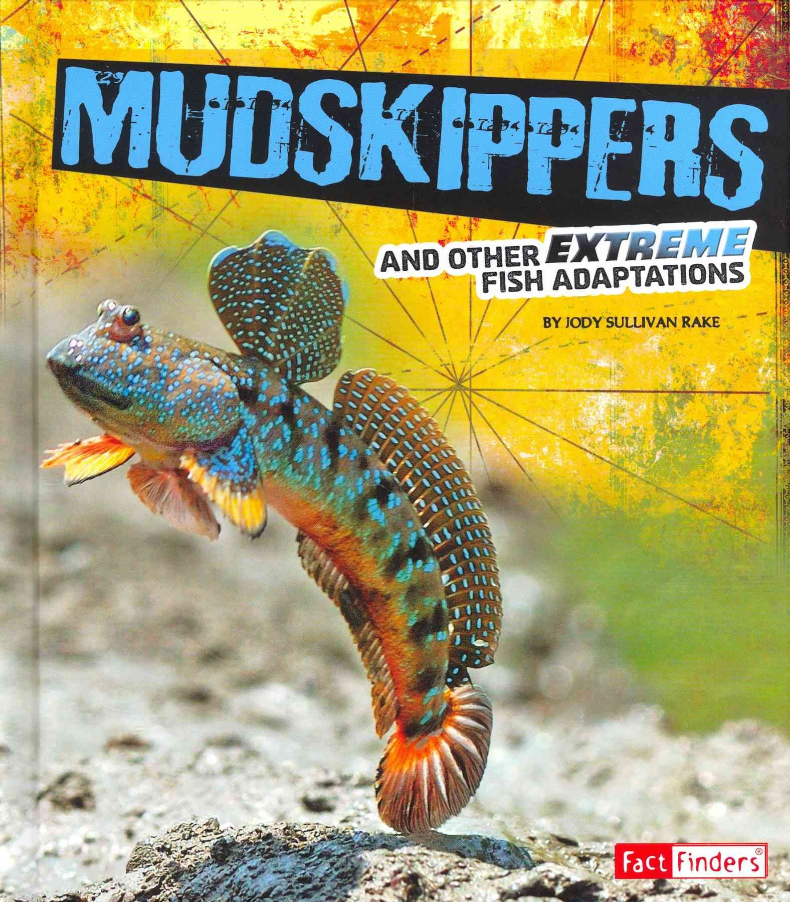 Mudskippers and Other Extreme Fish Adaptations Adaptations