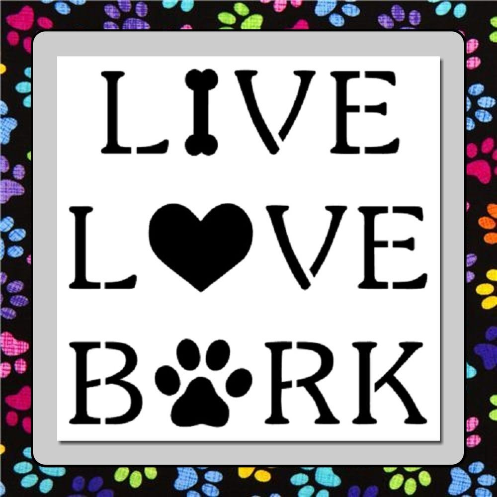 Download LIVE LOVE BARK STENCIL Bone,Heart and Paw Print Quote/Dog ...