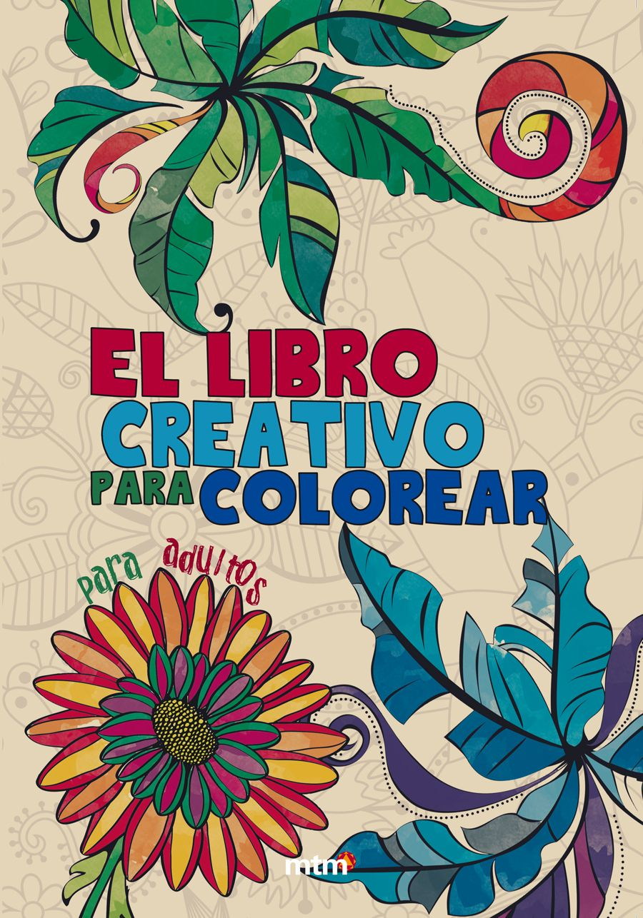 EL LIBRO CREATIVO PARA COLOREAR PARA ADULTOS | Paletas de color y ...