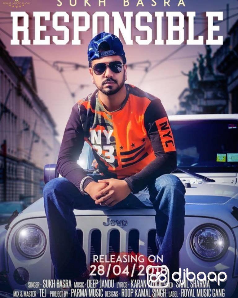 Responsible Mp3 Song Belongs New Punjabi Songs Responsible By Sukh Basra Responsible Available To Free Download On Djbaap Responsib With Images Royal Music Songs Mp3 Song