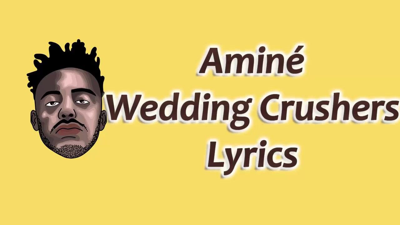 Wedding Crashers Amine.Amine Wedding Crashers Lyrics Intro Amine I Was Duped Didn T
