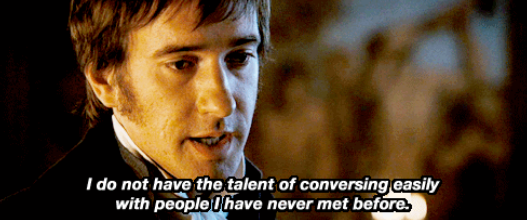 """""""I do not possess the talent of conversing easily with people I have never met before"""""""