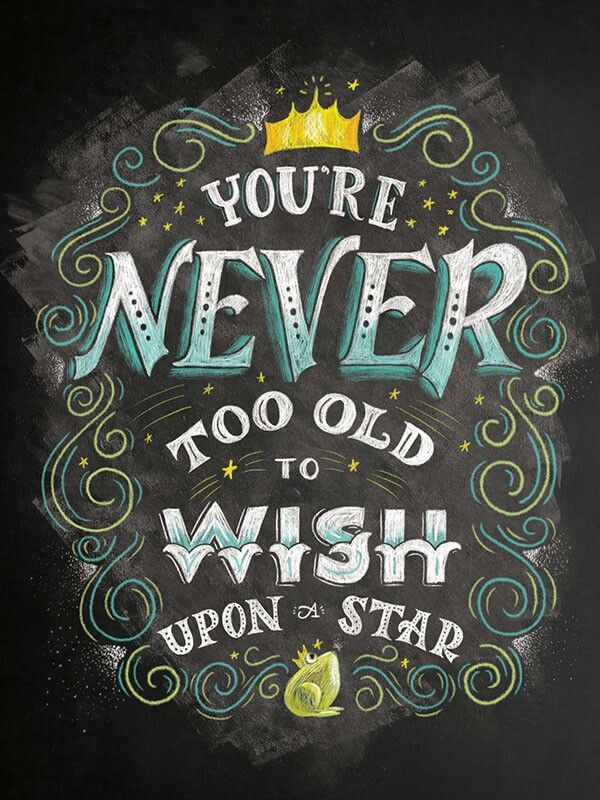 You're never too old to wish upon a star, Typography and Design quote