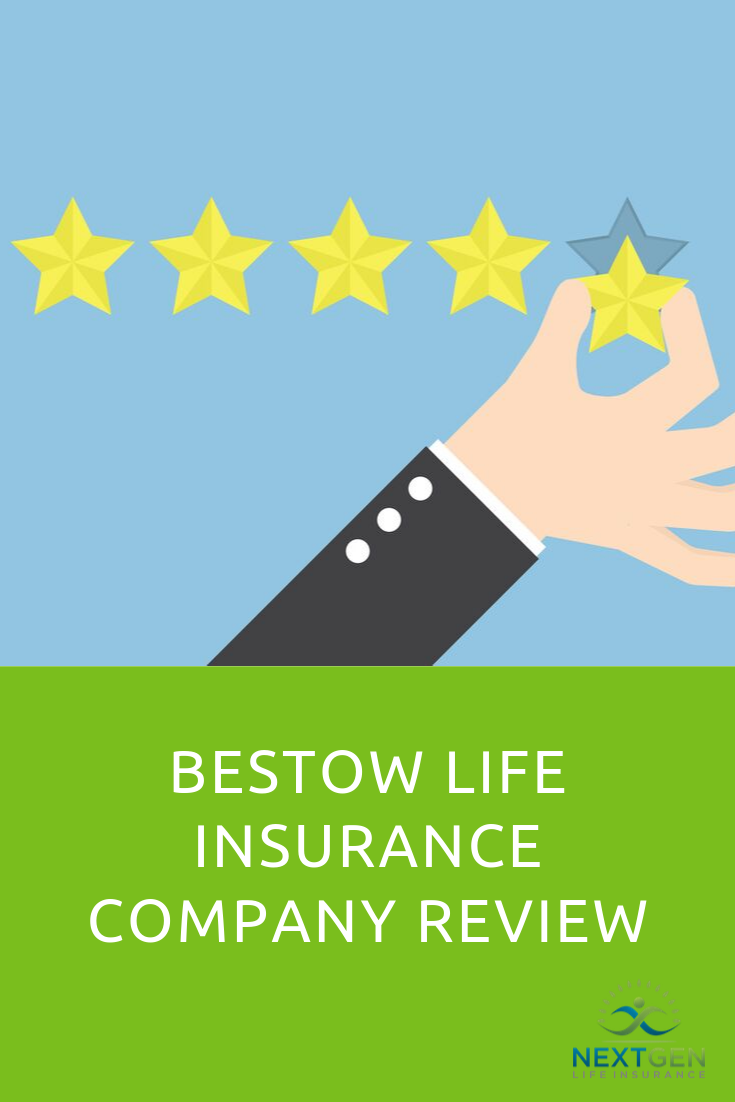 Bestow Life Insurance Company Review Life Insurance Companies