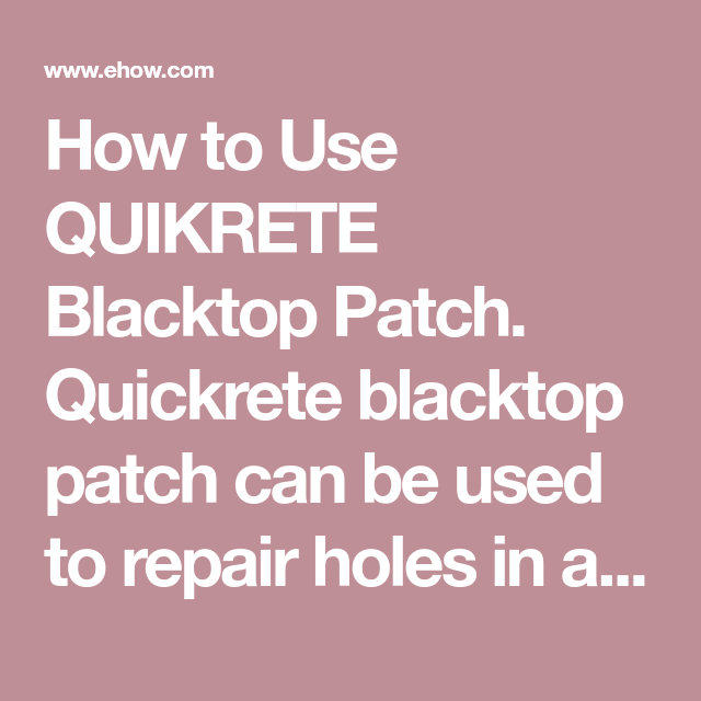 How To Use Quikrete Blacktop Patch Quickrete Blacktop Patch Can Be Used To Repair Holes In Asphalt Or Concrete Common Repairs Include With Images Patches Drains Surface