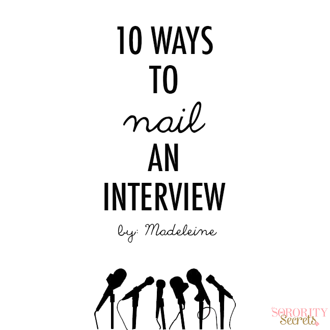 10 Ways to Nail An Interview (The Sorority Secrets) | Sorority ...