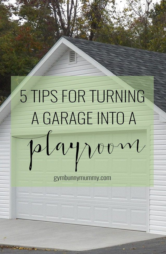 Tips for turning your garage into a playroom house garage