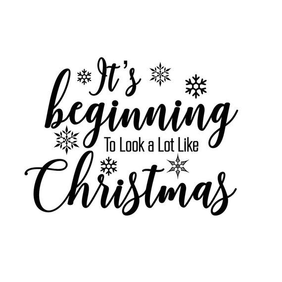Christmas Quotes Svg.Its Beginning Christmas Quote Phrase Graphics Svg Dxf Eps