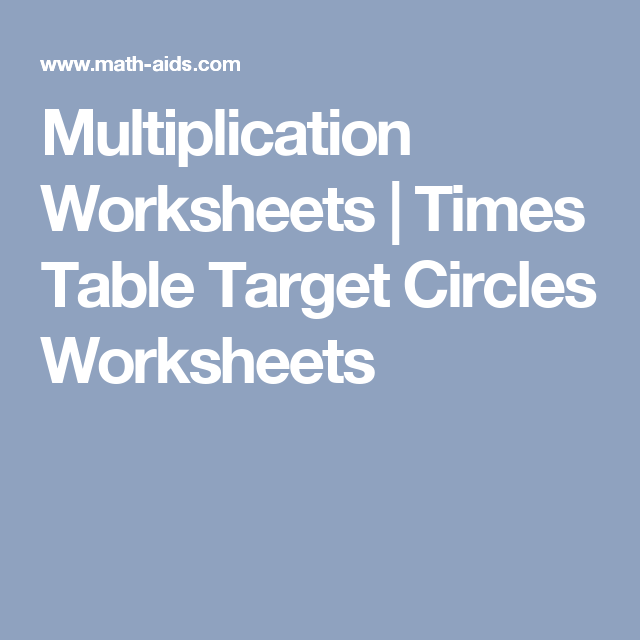 Multiplication Worksheets | Times Table Target Circles Worksheets ...