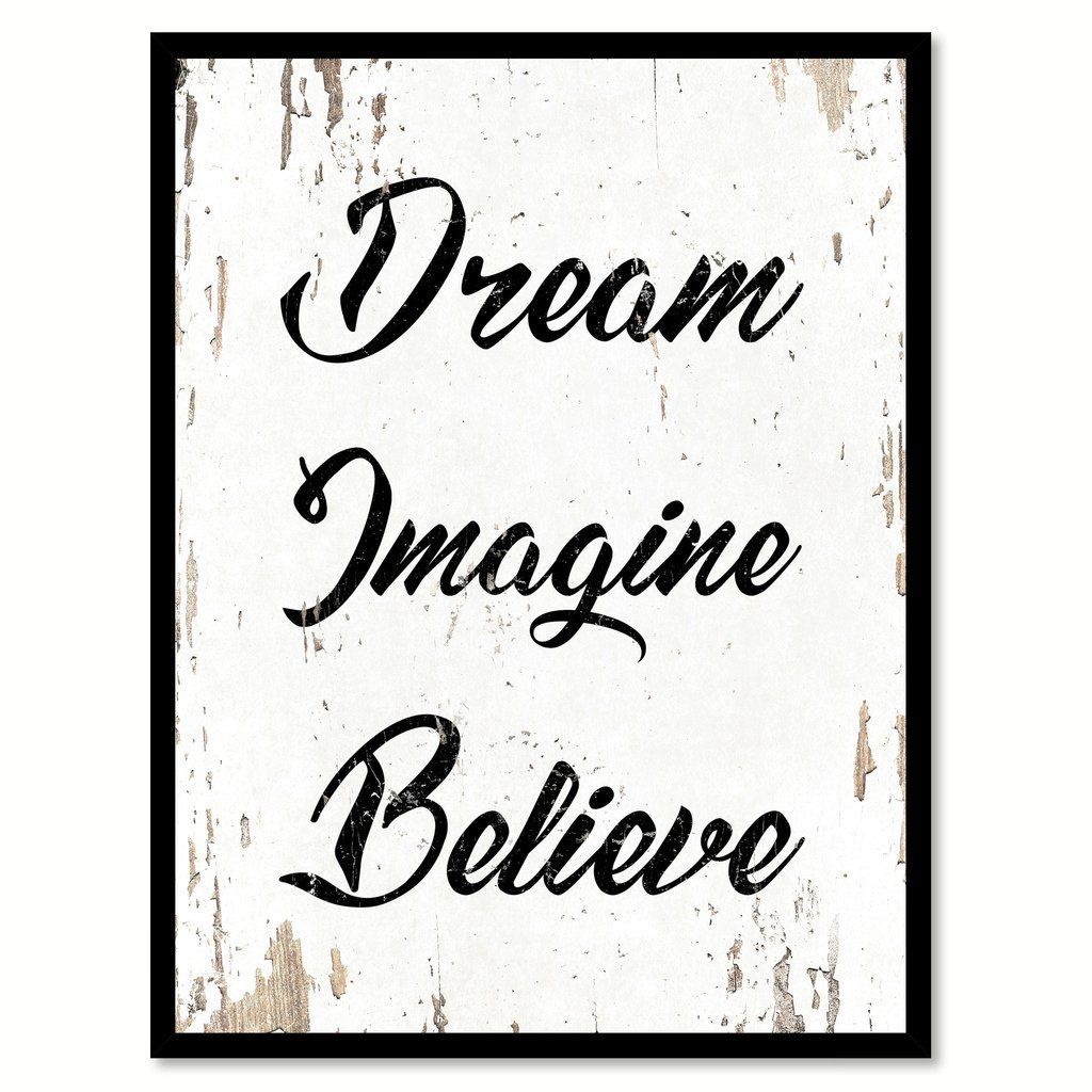 Dream imagine believe quote saying home decor wall art gift ideas