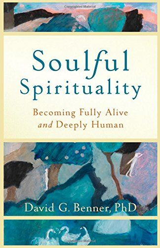 Soulful Spirituality: Becoming Fully Alive and Deeply Human by David G. PhD Benner http://www.amazon.com/dp/1587432978/ref=cm_sw_r_pi_dp_H8OVub0PZ01WJ