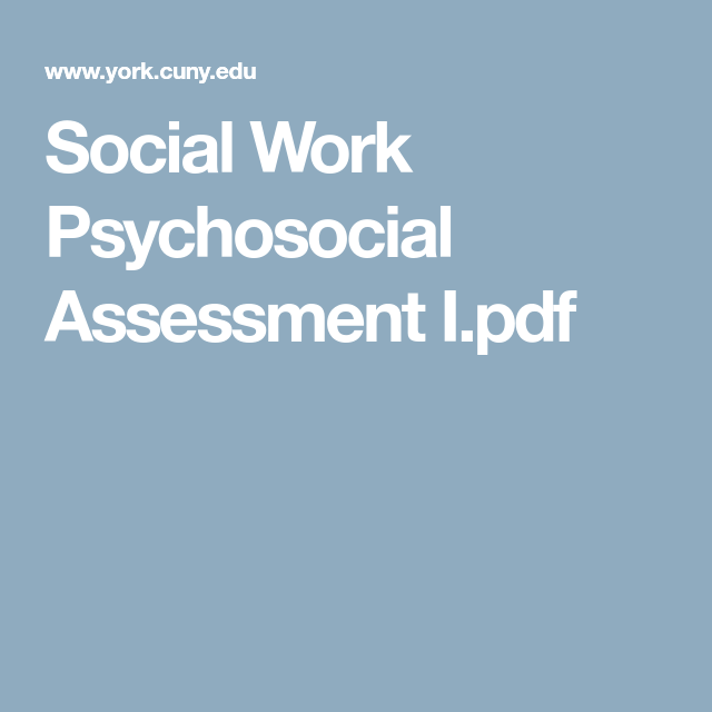 Social Work Psychosocial Assessment IPdf  Psychology