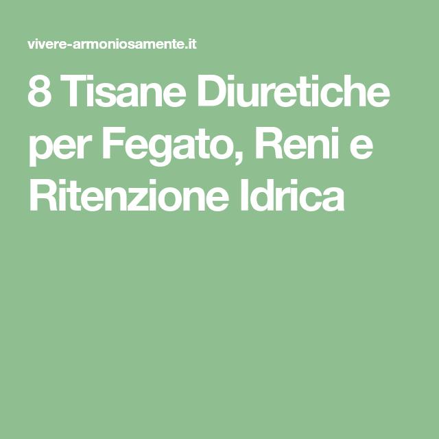 8 Tisane Diuretiche per Fegato, Reni e Ritenzione Idrica..