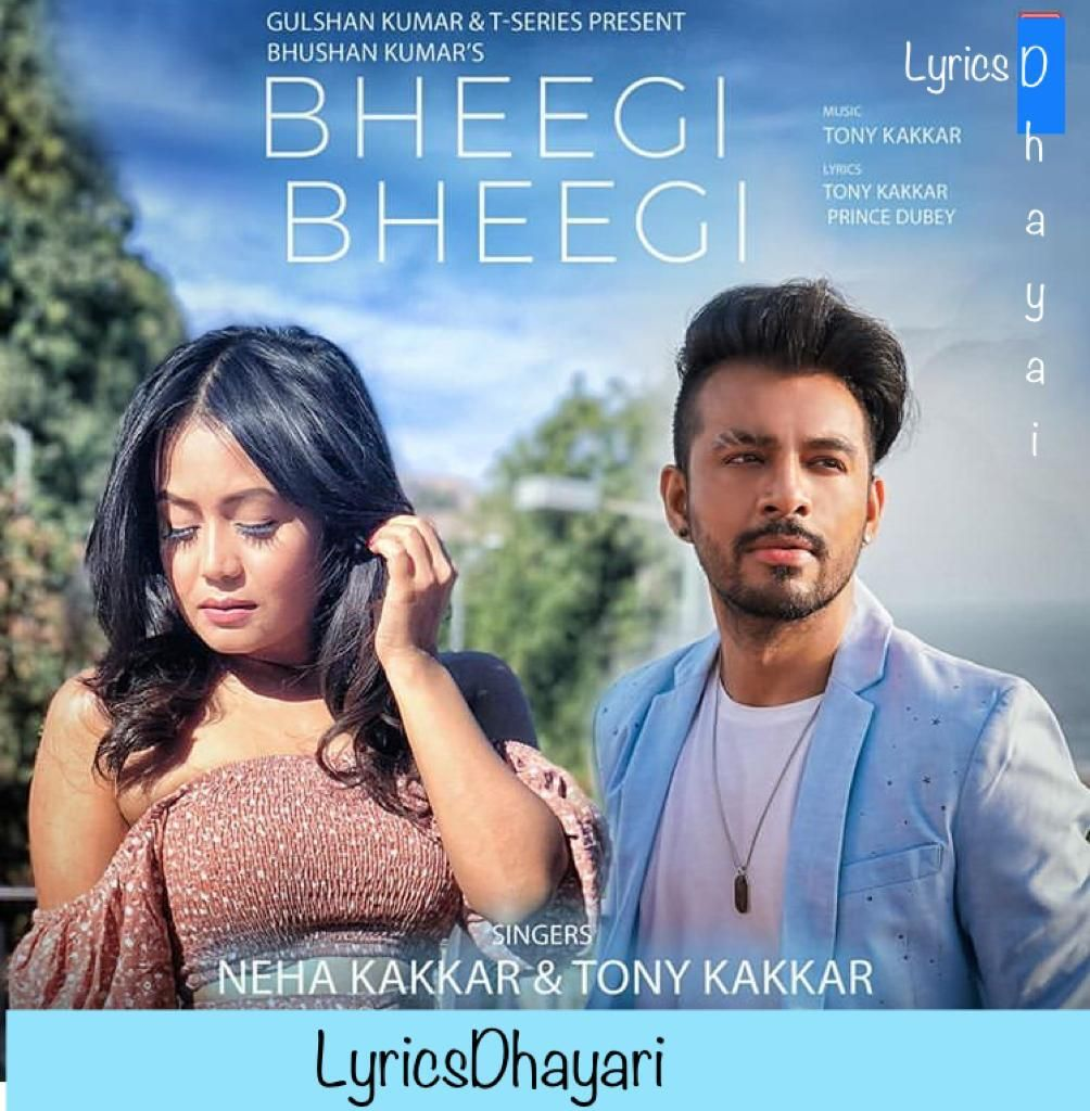 Bheegi Bheegi by Neha Kakkar in 2020 Neha kakkar, Songs