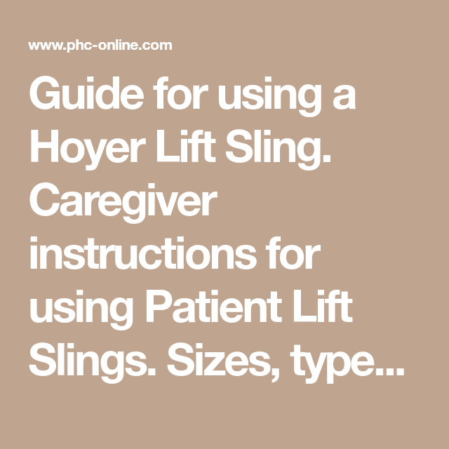 Guide For Using A Hoyer Lift Sling Caregiver Instructions For Using