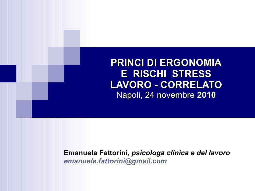 PRINCI DI ERGONOMIA  E  RISCHI  STRESS  LAVORO - CORRELATO by Dario  via slideshare