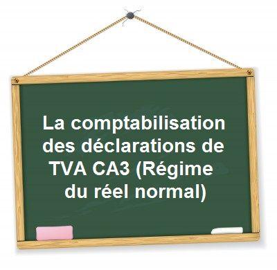 Comment comptabiliser une déclaration de TVA CA3 (réel ...