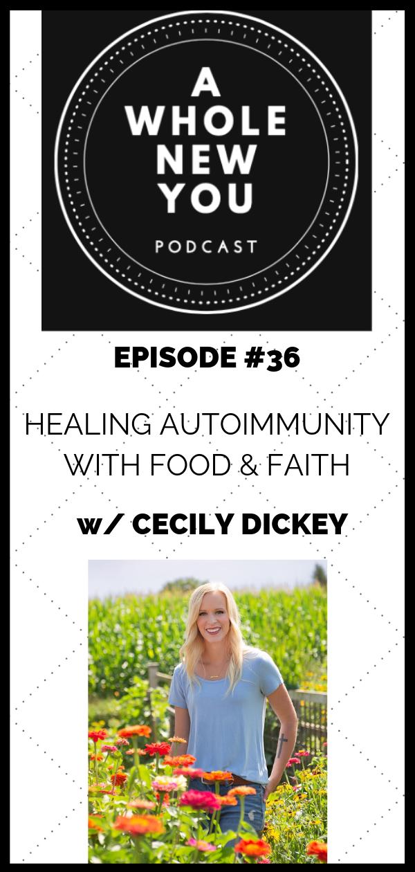 Episode #036: Healing Autoimmunity With Food & Faith w/ Cecily Dickey — Kim Maravich