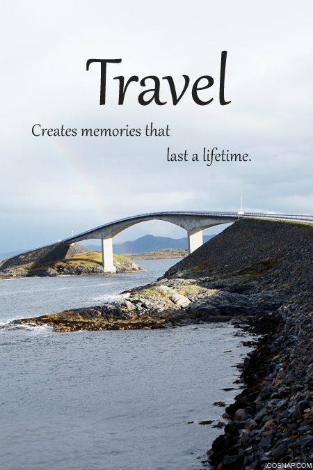 Travel Quote Travel Creates Memories That Last A Lifetime My