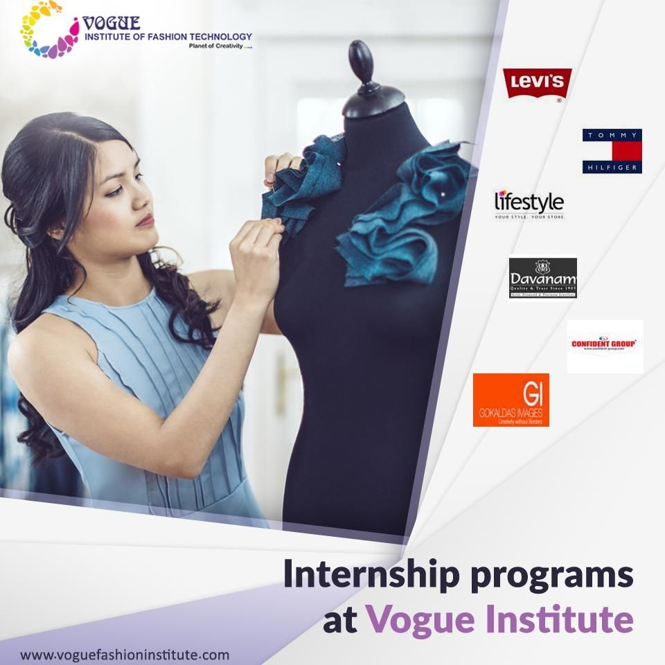 Vogue Institute Of Fashion Technology Has A Placement Cell Where We Organize Internships Programs With Som Technology Fashion Internship Fashion Career Fashion