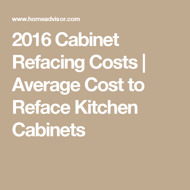 2016 Cabinet Refacing Costs | Average Cost to Reface ...