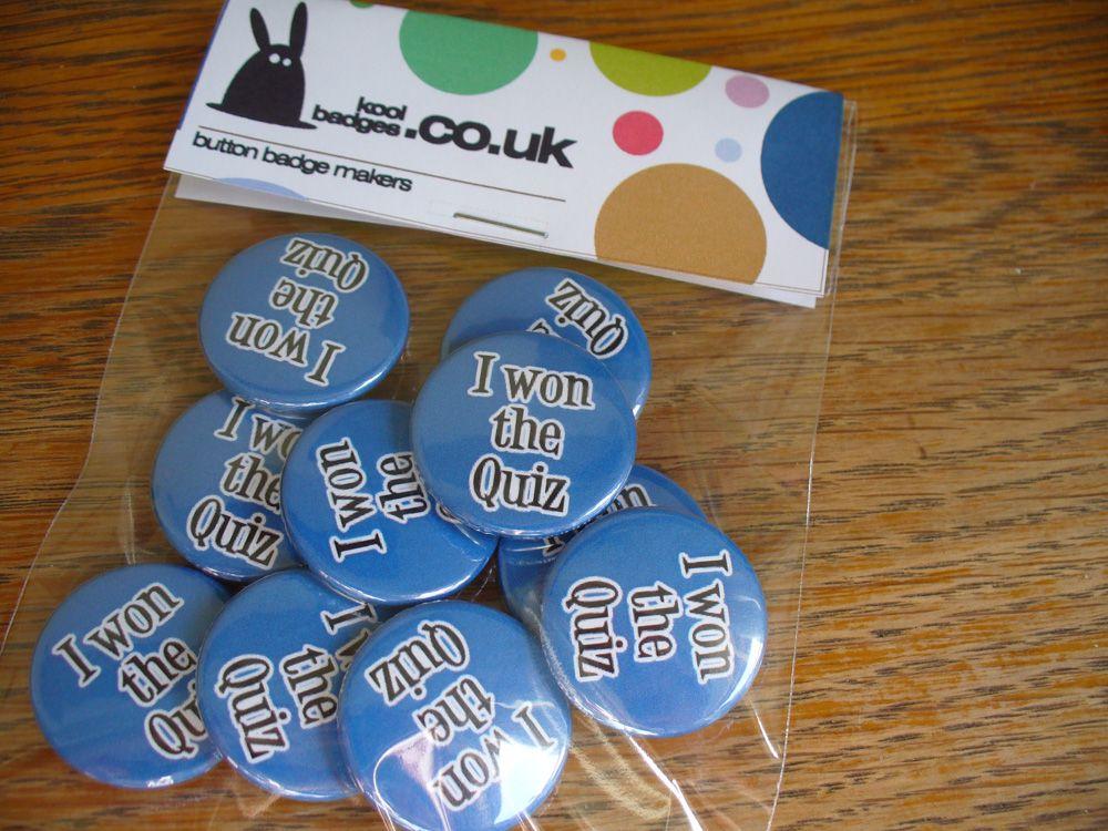 I won the quiz badges. For a pub quiz team.