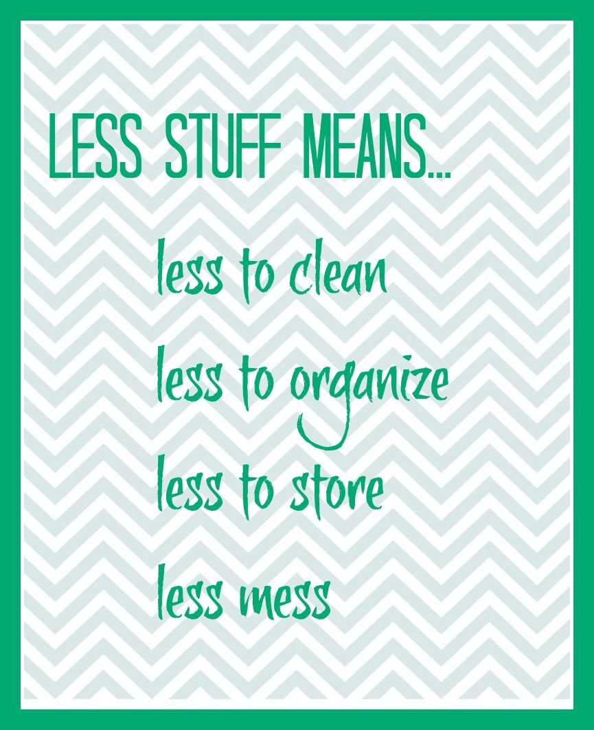 Less Stuff Means... (Printable) - Organize and Decorate Everything ...