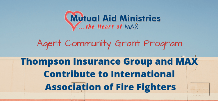 Agent Community Grant Group Insurance Community Grants Firefighter
