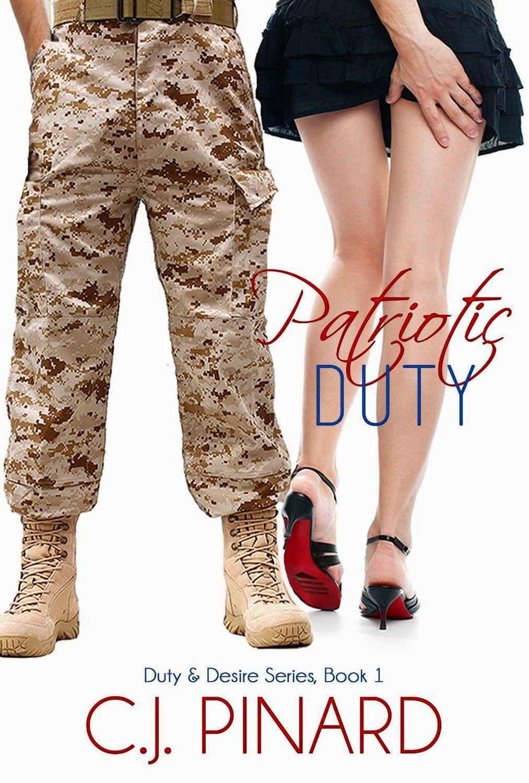 Charlando A Gusto - Patriotic Duty - Serie Duty And Desire - C.J. Pinard  http://www.charlandoagusto.com/2015/04/patriotic-duty-serie-duty-and-desire-cj.html #Libros #Portadas