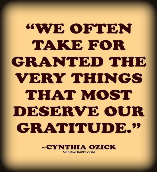 Taking Life For Granted Quotes Simple We Often Take For Granted The Very Things That Most Deserve Our