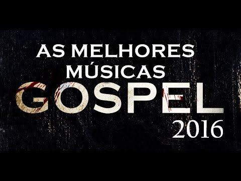 Youtube Melhores Musicas Gospel Musica Gospel Melhores Musicas