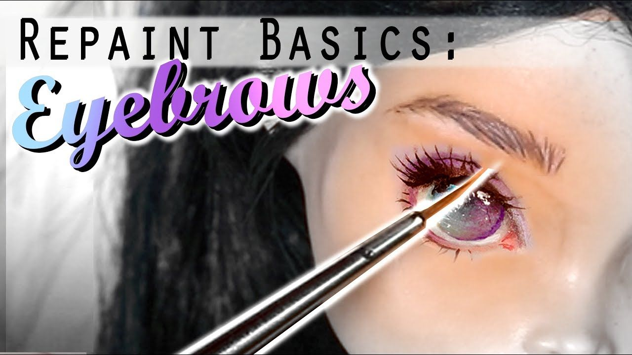 Repaint Basics; Drawing EYEBROWS Tutorial // DIY Custom Doll Quick Tip