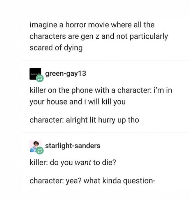 Gen Z Kids In A Horror Movie Lmao Tumblr Funny Funny Posts