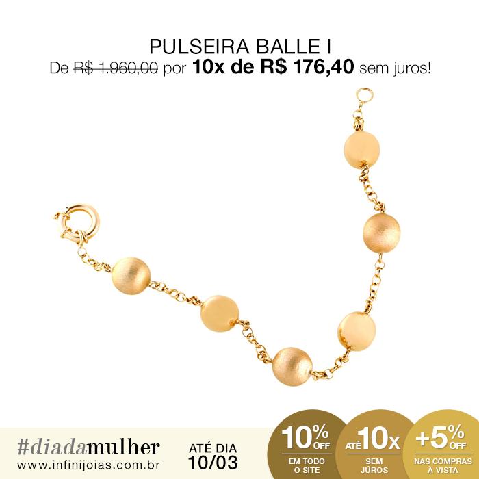 Pulseira Balle I Ouro 18k - De: R$ 1.960,00 Por: R$ 1.764,00 ou 10x de R$ 176,40 sem juros #diadamulher #diadasmulheres