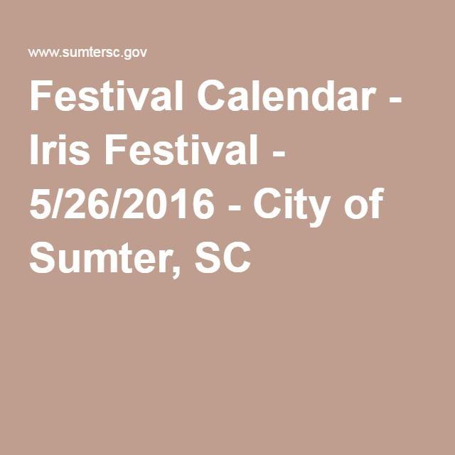 Festival Calendar - Iris Festival - 5/26/2016 - City of Sumter, SC