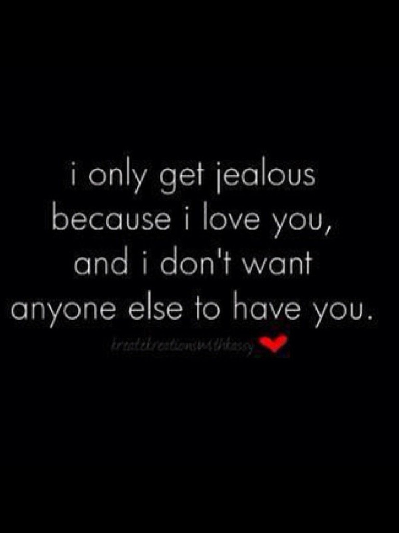 Love Jealousy Quotes Memememememememe Me Only  Love And Relationships  Pinterest