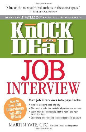 Knock u0027em Dead Job Interview How to Turn Job Interviews Into Job - knock em dead resumes