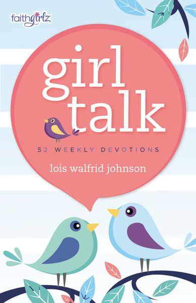 Photo of Girl Talk: 52 Weekly Devotions – faithgirlz