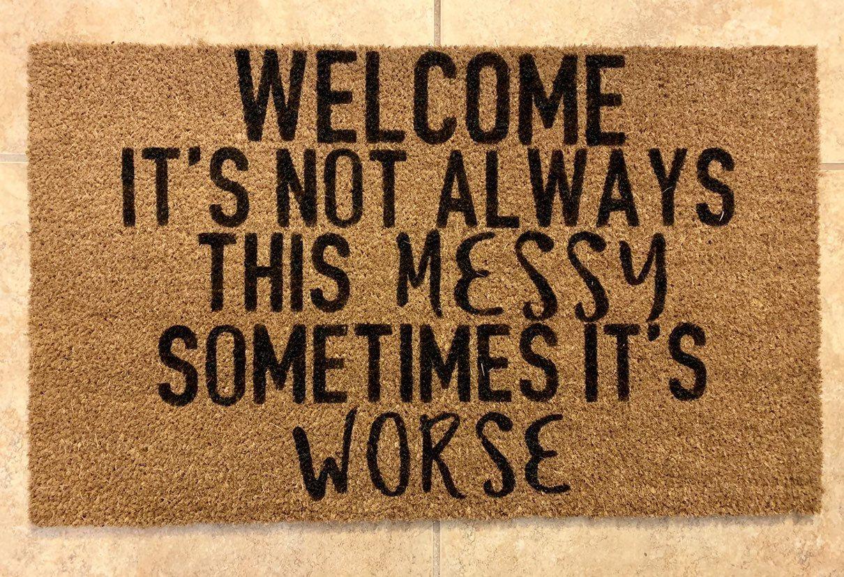 Funny Doormat Funny Doormats Messy House Doormat Funny Door Mat