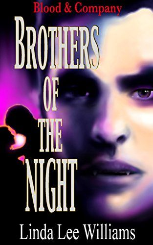 Brothers of the Night (Blood & Company Book 4) by Linda Lee Williams http://www.amazon.com/dp/B0120K2S98/ref=cm_sw_r_pi_dp_B-RRvb0W18B3F