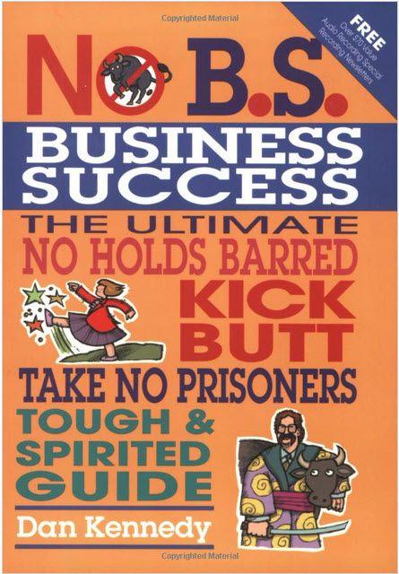No B.S. Business Success - Dan Kennedy