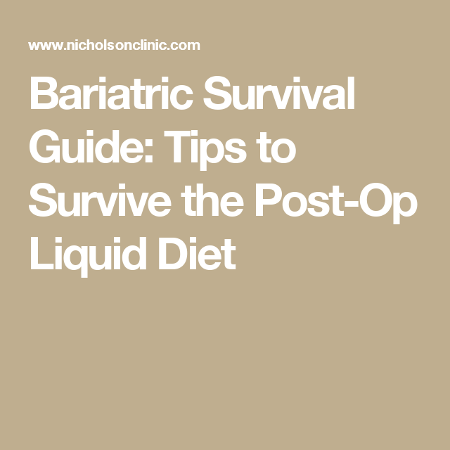 Bariatric Survival Guide Tips To Survive The Post Op Liquid Diet Bariatric Recipes Sleeve Liquid Diet Liquid Diet Bariatric
