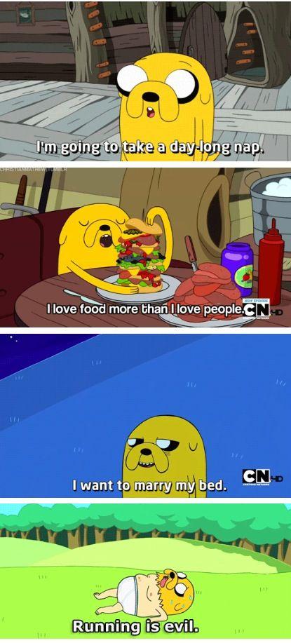 I love Jake (Adventure Time)<<< Jake is my spirit animal